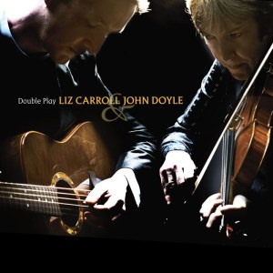 Liz Carroll and John Doyle: Double Play