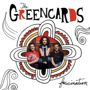 The Greencards: Fascination